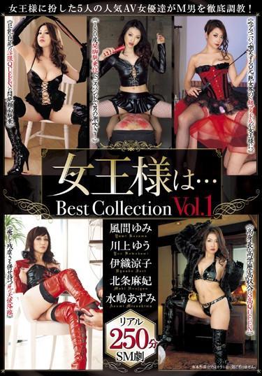 [ZOSB-001] –  The Queen … Best Collection Vol.1Mizushima Azumi Iori Ryouko Kawakami Yuu Kazama Yumi Houjou MakiSM Other Fetish Best  Omnibus Training Bondage